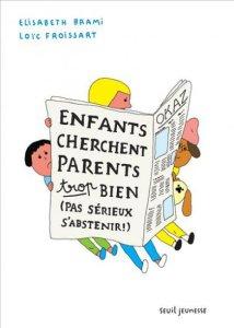enfants cherchent parents trop bien