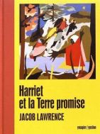 Harriet et la terre promise Jacob Lawrence