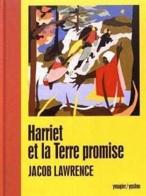 Harriet et la terre promise Jacob Lawrence