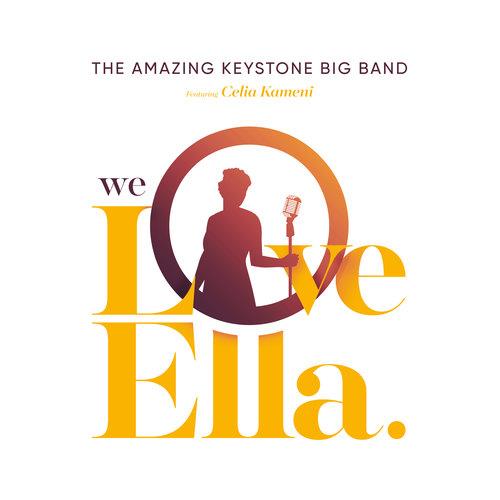 We Love Ella The Amazing Keystone Big Band
