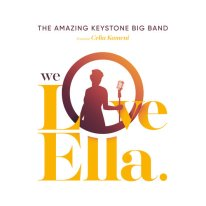 We Love Ella The Amazing Keystone Big Band