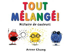 Tout mélangé Histoire de couleurs Arree Chung