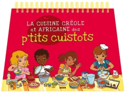 La cuisine créole et africaine des p'tits cuistots