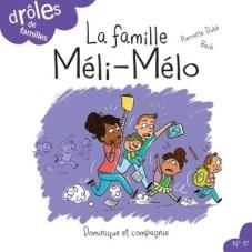 La famille Méli-mélo drôles de familles Dominique et compagnie
