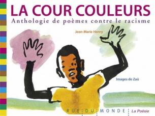 La cour couleurs anthologie de poèmes contre le racisme