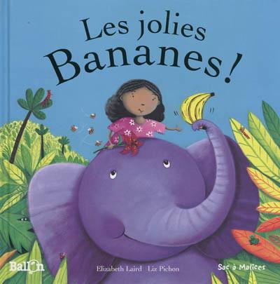 Les jolies bananes Liz Pichon Élizabeth Laird