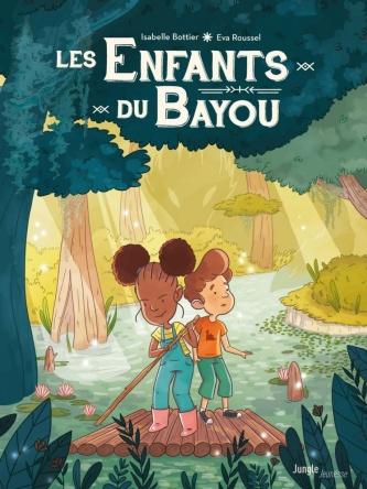 Les enfants du bayou Eva Roussel Isabelle Bottier