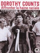 Dorothy Counts affronter la haine raciale