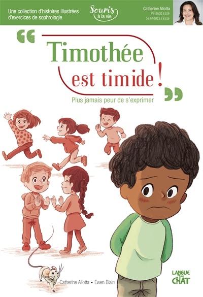 Timothée est timide peur de s'exprimer