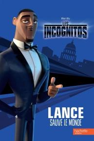 Les incognitos lance sauve le monde